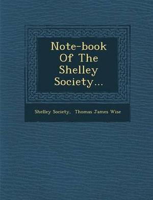Note-Book of the Shelley Society...