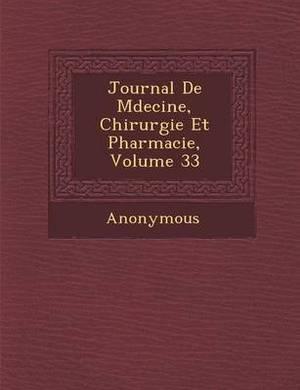 Journal de M Decine, Chirurgie Et Pharmacie, Volume 33