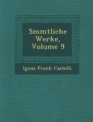 S Mmtliche Werke, Volume 9