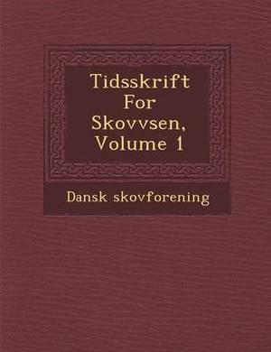 Tidsskrift for Skovv Sen, Volume 1