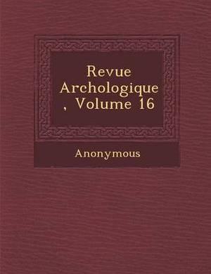 Revue Arch Ologique, Volume 16
