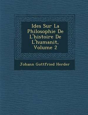 Id Es Sur La Philosophie de L'Histoire de L'Humanit, Volume 2