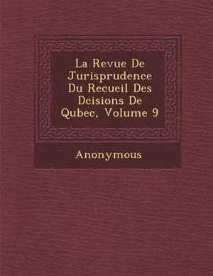 La Revue de Jurisprudence Du Recueil Des D Cisions de Qu Bec, Volume 9
