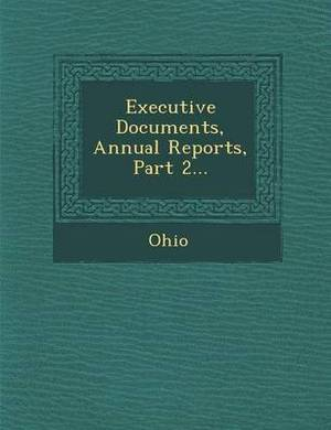 Executive Documents, Annual Reports, Part 2...