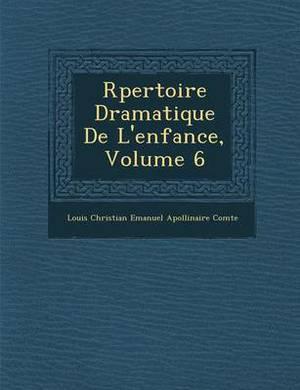 R Pertoire Dramatique de L'Enfance, Volume 6