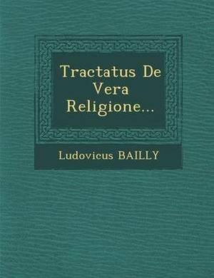 Tractatus de Vera Religione...