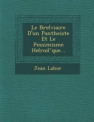 Le Bre(viaire D'Un Pantheiste Et Le Pessimisme He(roi( Que...
