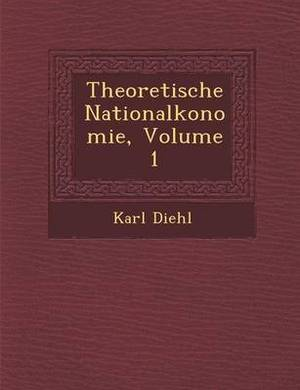 Theoretische National Konomie, Volume 1