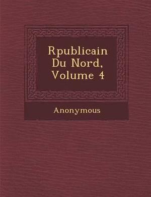 R Publicain Du Nord, Volume 4