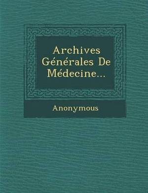 Archives Generales de Medecine...