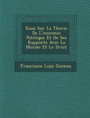Essai Sur La Th Orie de L' Conomie Politique Et de Ses Rapports Avec La Morale Et Le Droit
