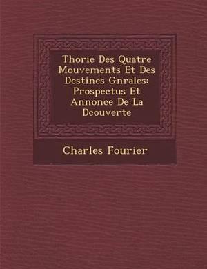 Th Orie Des Quatre Mouvements Et Des Destin Es G N Rales: Prospectus Et Annonce de La D Couverte