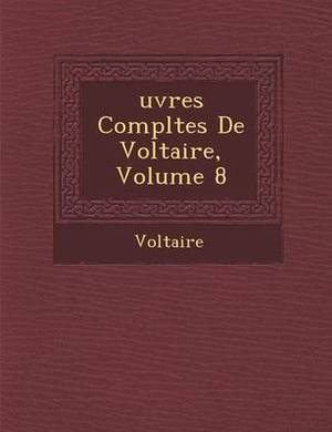 Uvres Completes de Voltaire, Volume 8