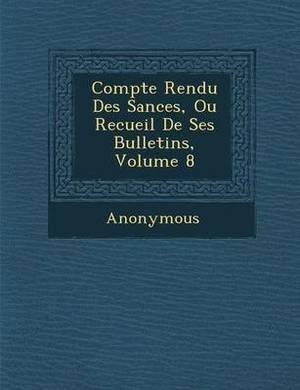 Compte Rendu Des S Ances, Ou Recueil de Ses Bulletins, Volume 8