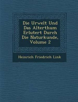 Die Urwelt Und Das Alterthum Erl Utert Durch Die Naturkunde, Volume 2