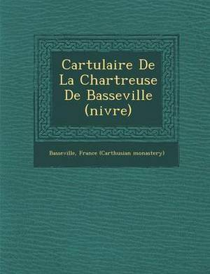 Cartulaire de La Chartreuse de Basseville (Ni Vre)