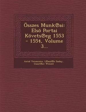 Osszes Munk AI: Elso Portai Kovets Eg 1553 - 1554, Volume 3...