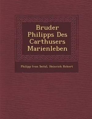Bruder Philipps Des Carth Users Marienleben