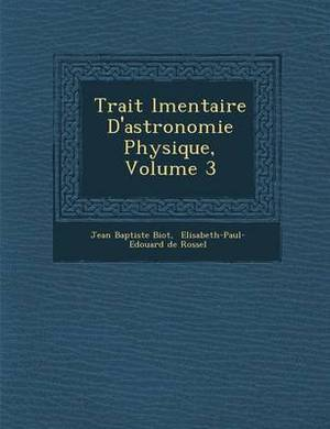 Trait L Mentaire D'Astronomie Physique, Volume 3