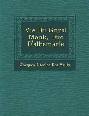Vie Du G N Ral Monk, Duc D'Albemarle