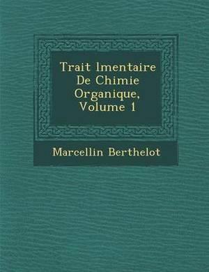 Trait L Mentaire de Chimie Organique, Volume 1