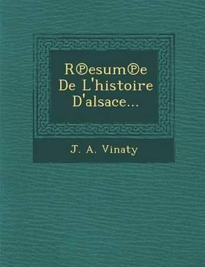 R Esum E de L'Histoire D'Alsace...