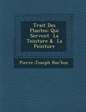 Trait Des Plantes: Qui Servent La Teinture & La Peinture