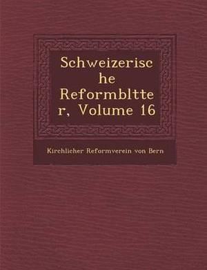 Schweizerische Reformbl Tter, Volume 16