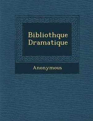 Biblioth Que Dramatique