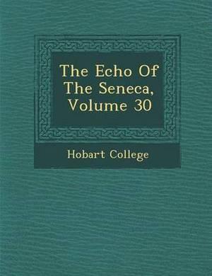 The Echo of the Seneca, Volume 30