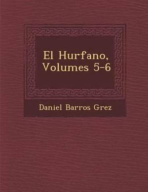 El Hu Rfano, Volumes 5-6