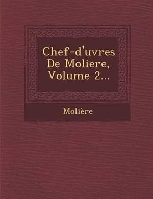 Chef-D'Uvres de Moliere, Volume 2...