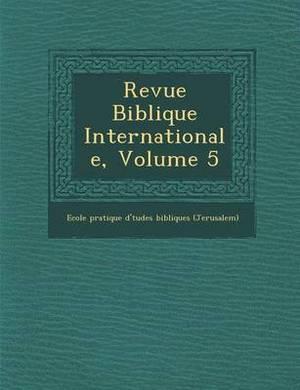 Revue Biblique Internationale, Volume 5