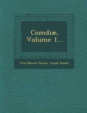 Comdiae, Volume 1...