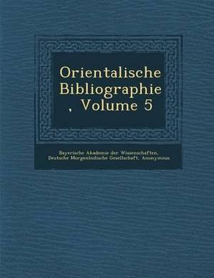 Orientalische Bibliographie, Volume 5