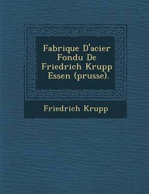Fabrique D'Acier Fondu de Friedrich Krupp Essen (Prusse).