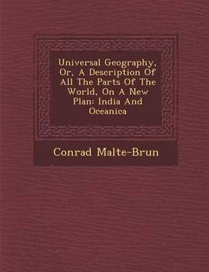 Universal Geography, Or, a Description of All the Parts of the World, on a New Plan: India and Oceanica