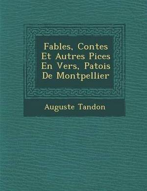 Fables, Contes Et Autres Pi Ces En Vers, Patois de Montpellier