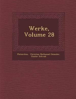 Werke, Volume 28