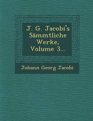 J. G. Jacobi's Sammtliche Werke, Volume 3...