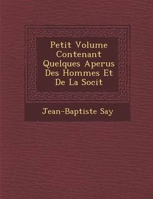 Petit Volume Contenant Quelques Aper Us Des Hommes Et de La Soci T