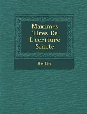 Maximes Tir Es de L'Ecriture Sainte