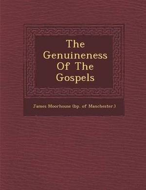 The Genuineness of the Gospels