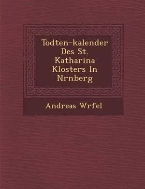 Todten-Kalender Des St. Katharina Klosters in N Rnberg