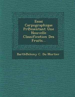 Essai Carpographique PR Esentant Une Nouvelle Classification Des Fruits...