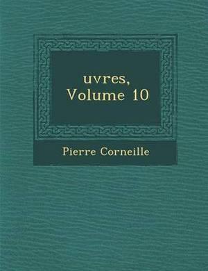 Uvres, Volume 10