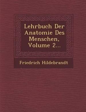 Lehrbuch Der Anatomie Des Menschen, Volume 2...