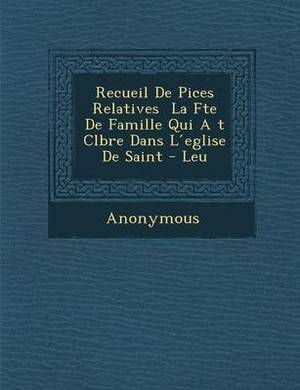 Recueil de Pi Ces Relatives La F Te de Famille Qui A T C L Br E Dans L Eglise de Saint - Leu