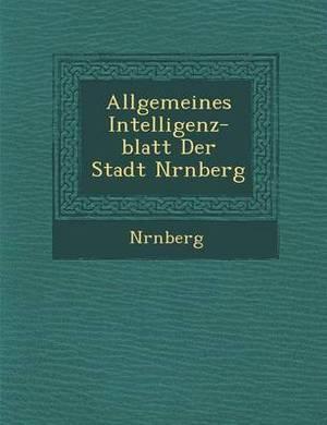 Allgemeines Intelligenz-Blatt Der Stadt N Rnberg