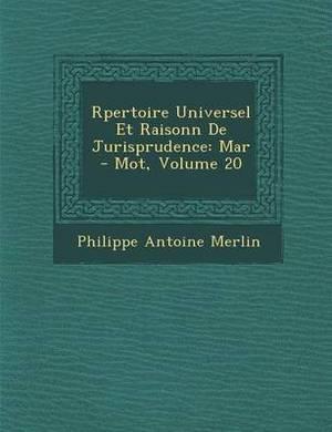 R Pertoire Universel Et Raisonn de Jurisprudence: Mar - Mot, Volume 20